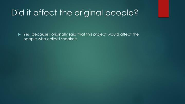 Did it affect the original people?