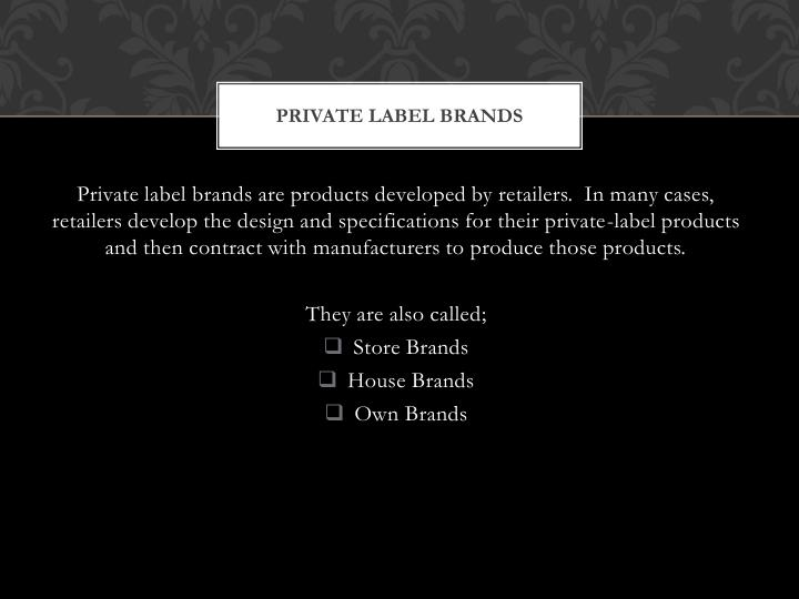 Private label brands1