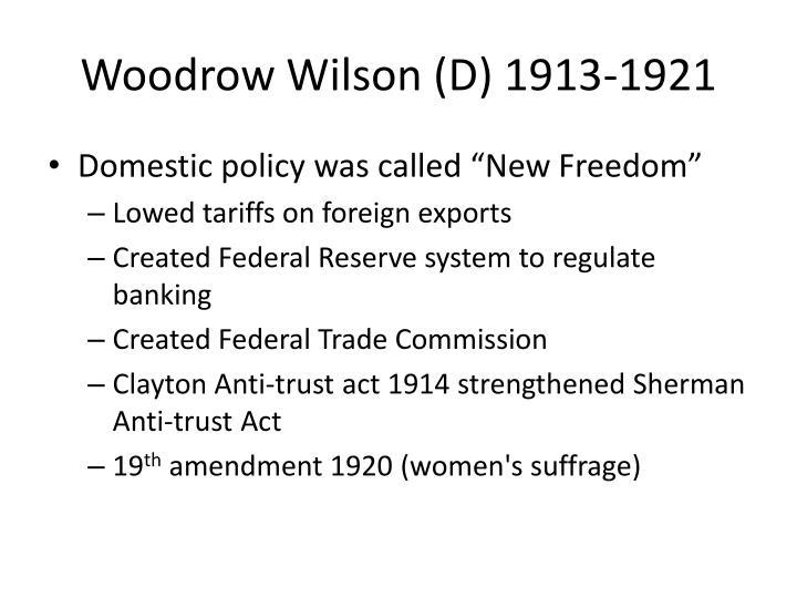 Woodrow Wilson (D) 1913-1921