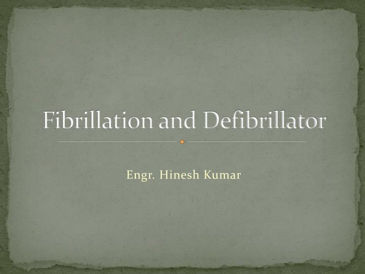 Fibrillation and Defibrillator
