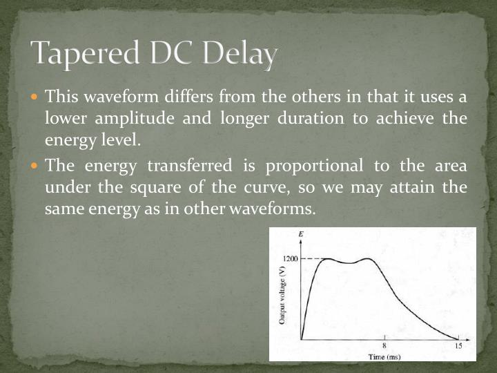 Tapered DC Delay