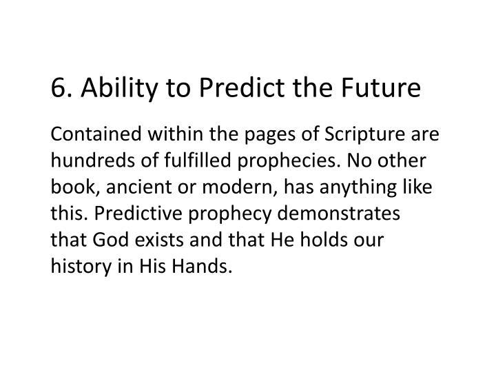 6. Ability to Predict the Future