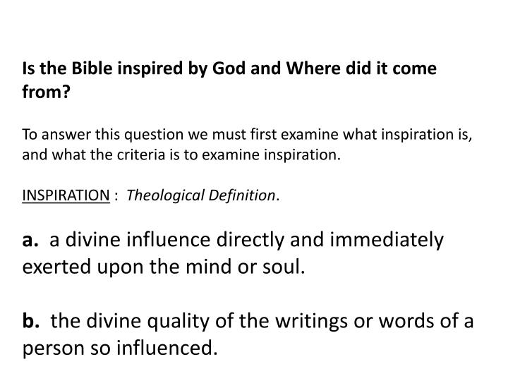 Is the Bible inspired by God and Where did it come from?