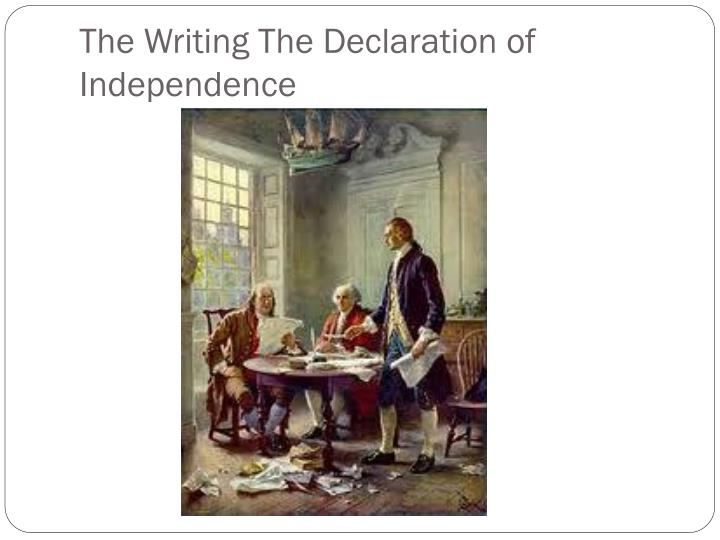 The Writing The Declaration of Independence