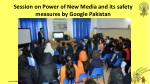session on power of new media and its safety measures by google pakistan