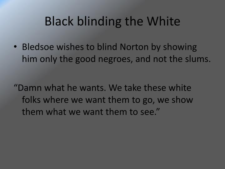 Black blinding the White