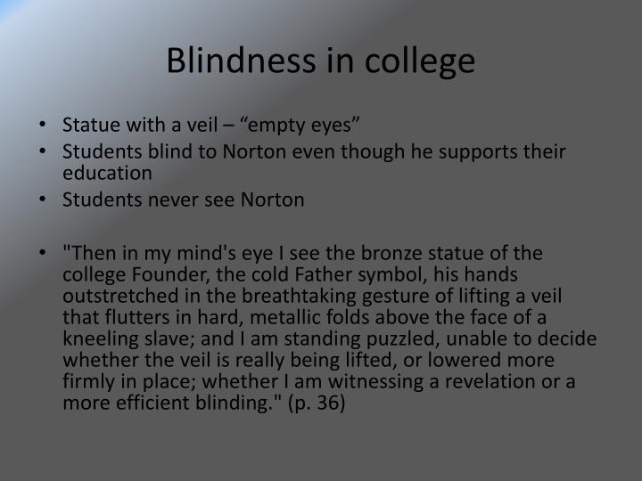 Blindness in college