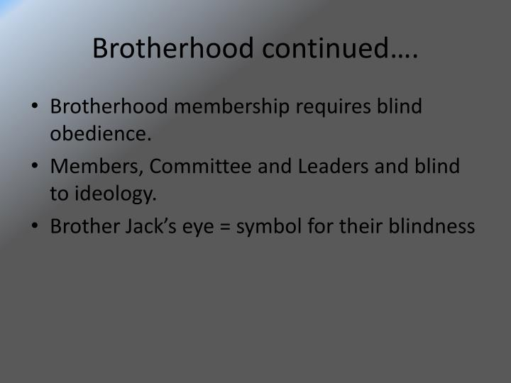 Brotherhood continued….