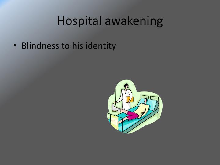 Hospital awakening