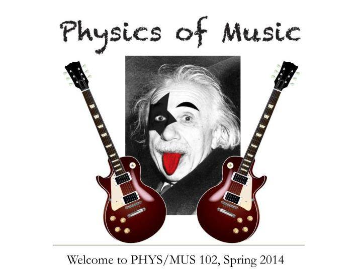 Welcome to PHYS/MUS