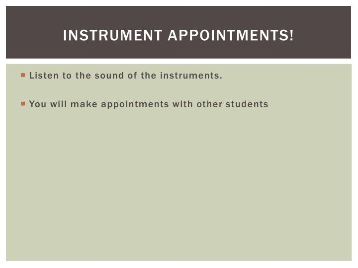 Instrument Appointments!