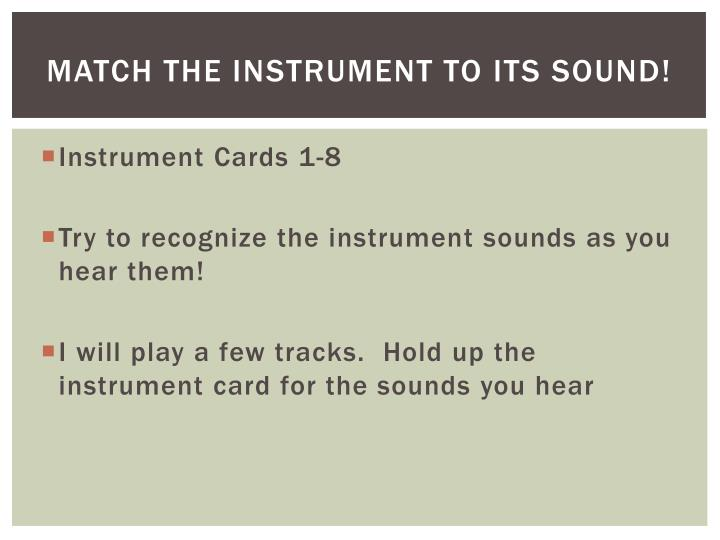 Match the instrument to its sound!