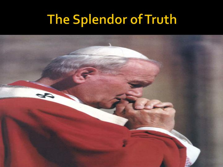 The Splendor of Truth