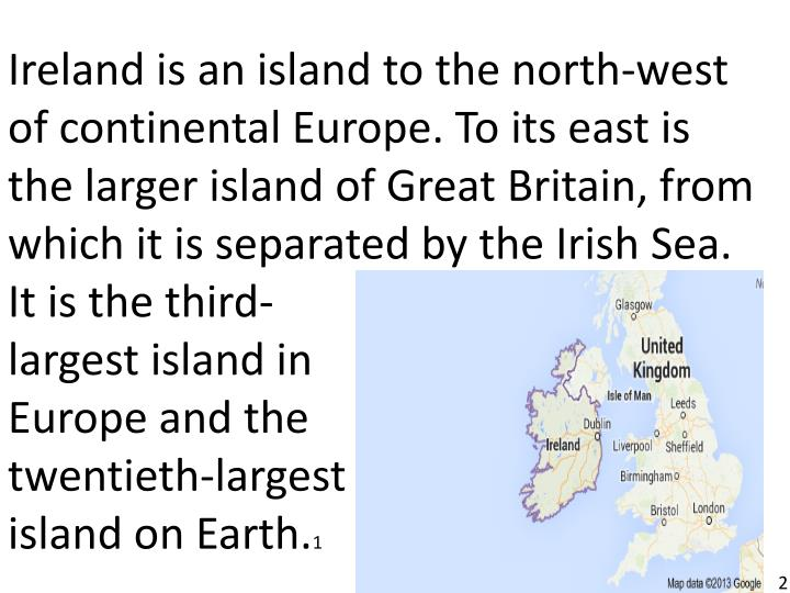 Ireland is an island to the north-west
