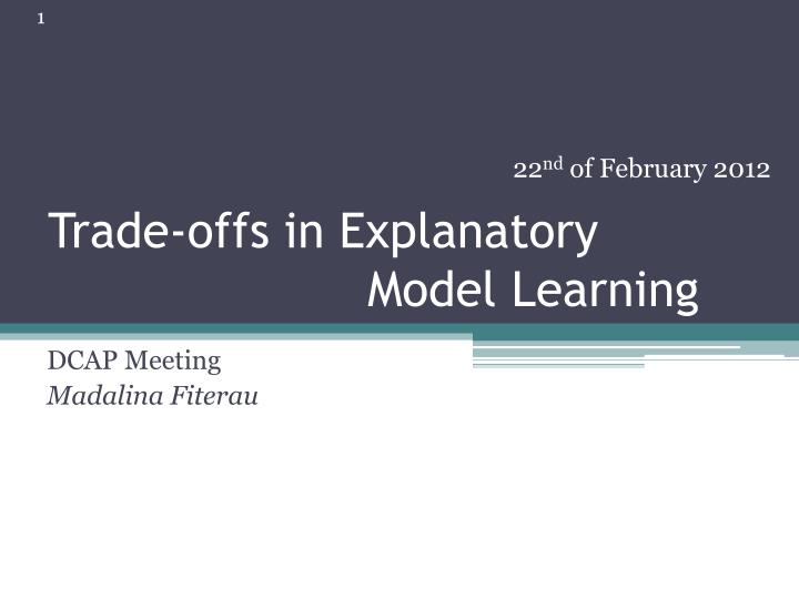 Trade offs in explanatory model learning