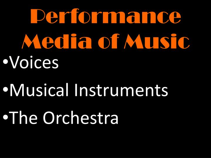Performance media of music