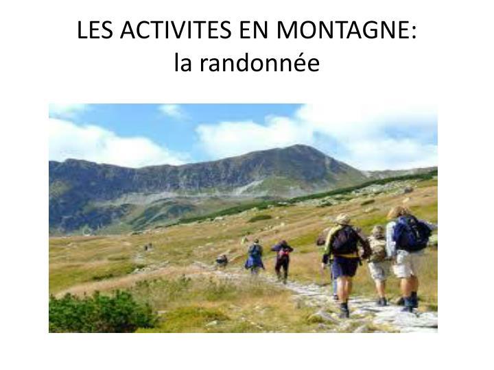 LES ACTIVITES EN MONTAGNE: