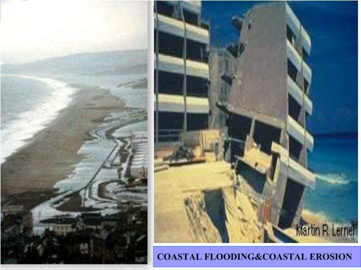 COASTAL FLOODING&COASTAL EROSION