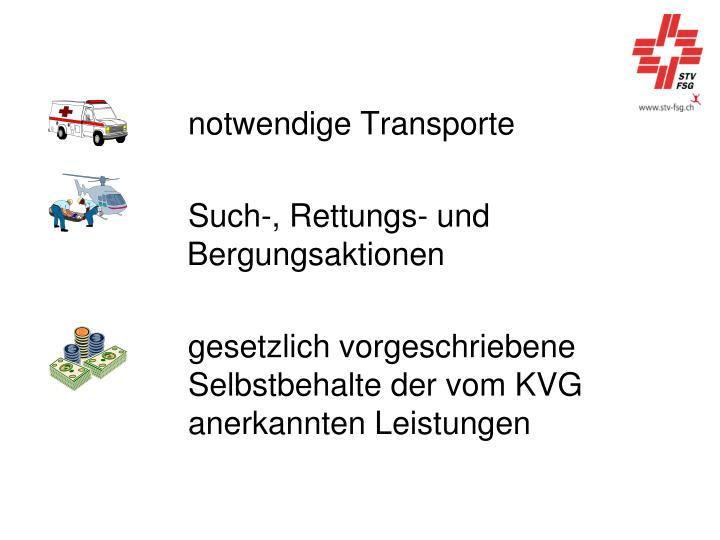notwendige Transporte