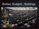 bodies budgets buildings