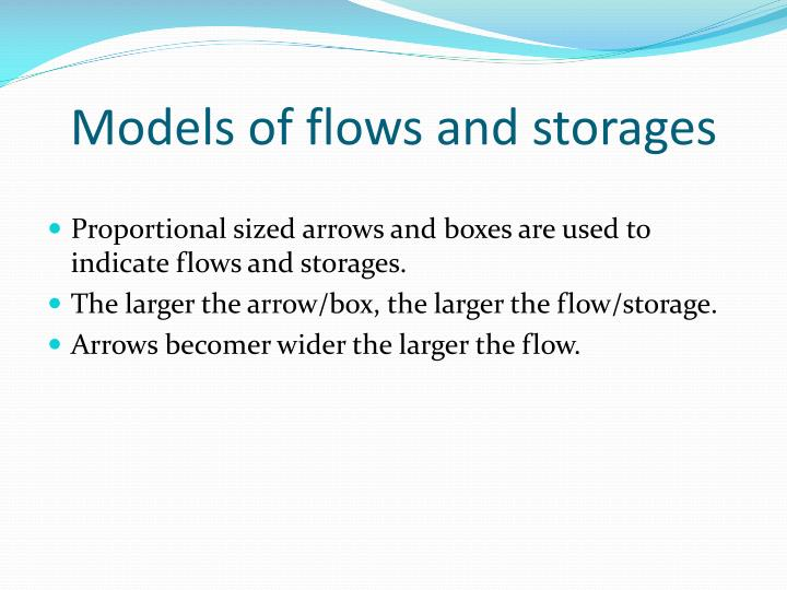 Models of flows and storages