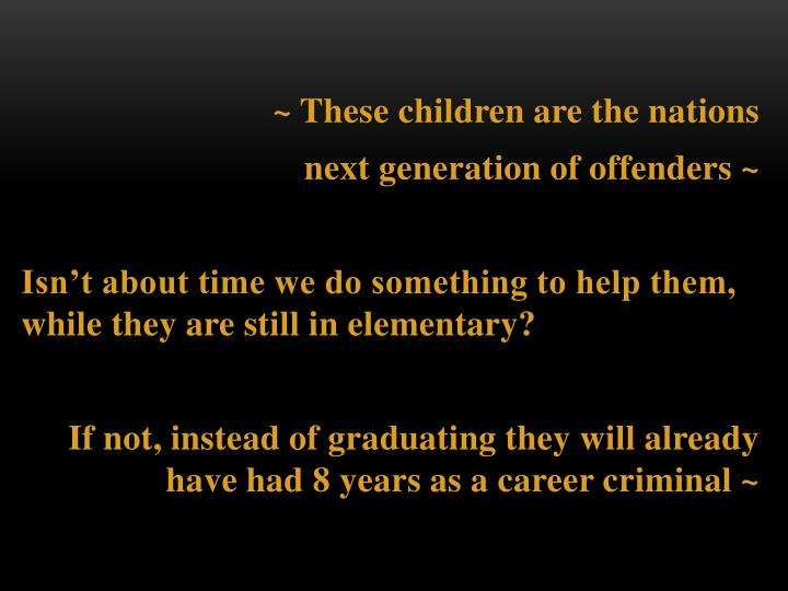 ~ These children are the nations