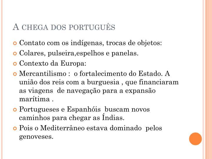 A chega dos português