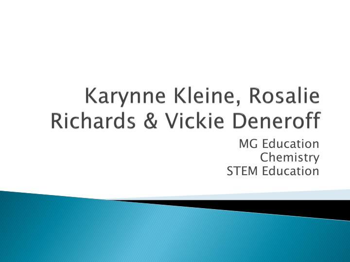 Karynne Kleine, Rosalie Richards & Vickie Deneroff