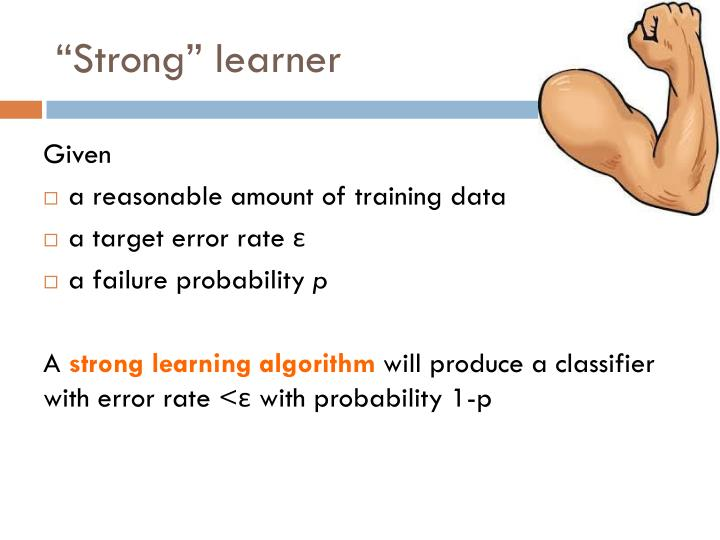 """Strong"" learner"