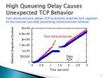 high queueing delay causes unexpected tcp behavior2