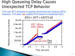 high queueing delay causes unexpected tcp behavior3