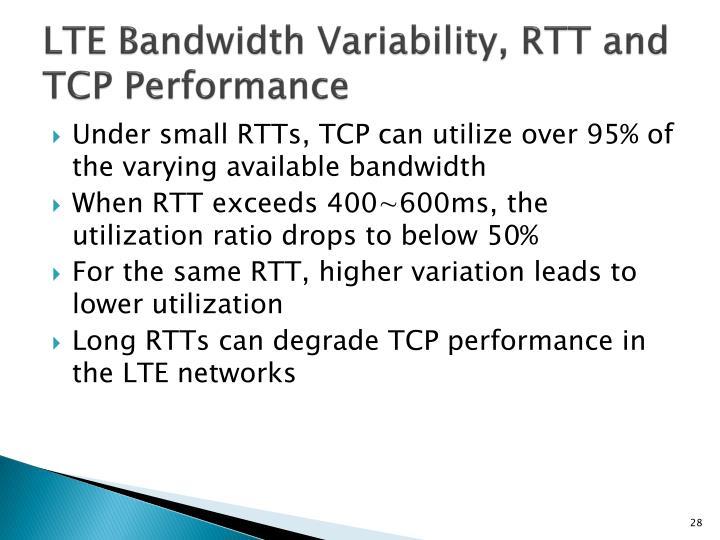 LTE Bandwidth Variability, RTT and TCP Performance