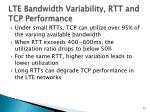 lte bandwidth variability rtt and tcp performance