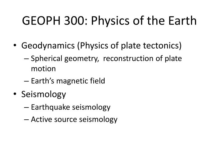 Geoph 300 physics of the earth