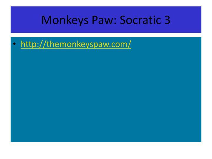 Monkeys Paw: Socratic 3