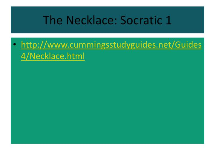 The Necklace: Socratic 1