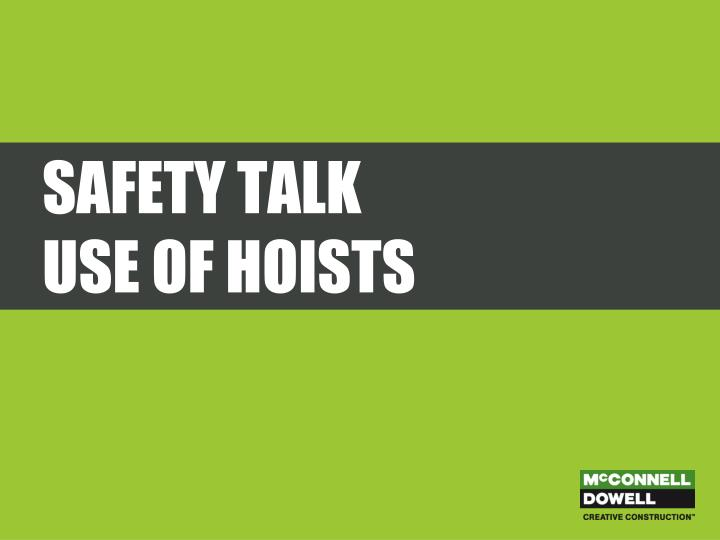 Safety talk use of hoists