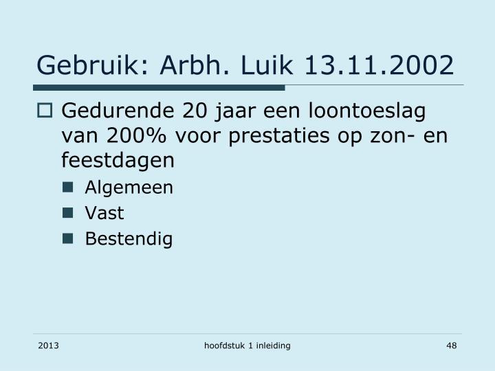 Gebruik: Arbh. Luik 13.11.2002