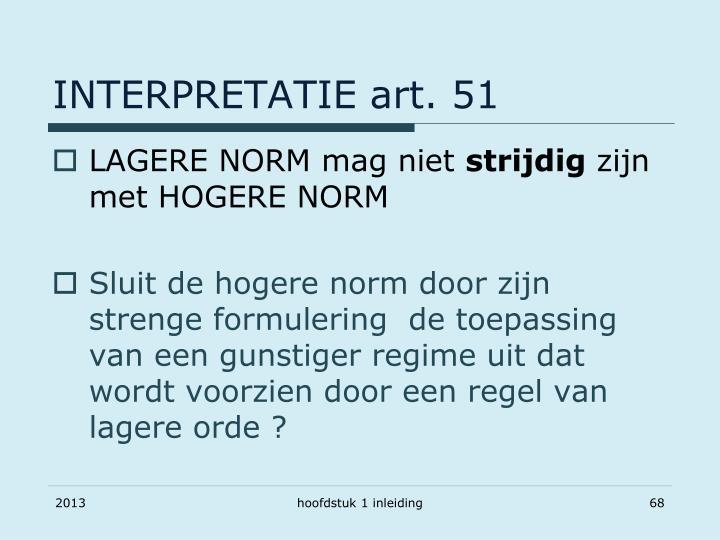 INTERPRETATIE art. 51