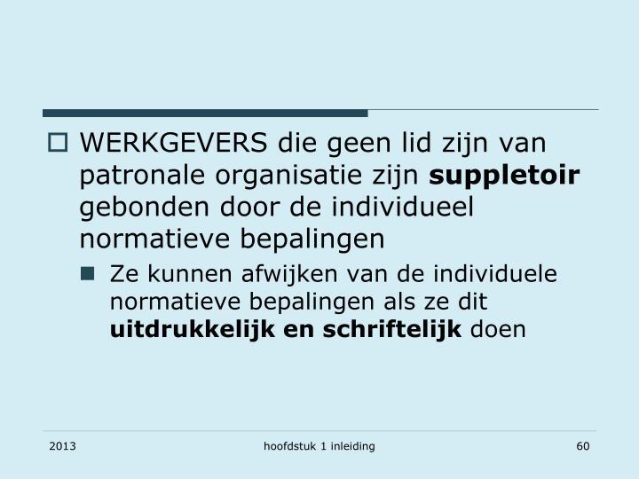 WERKGEVERS die geen lid zijn van patronale organisatie zijn