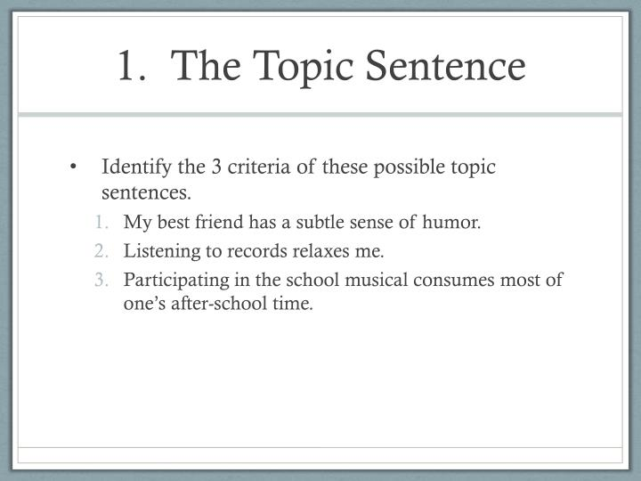 1.  The Topic Sentence