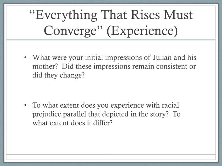 """Everything That Rises Must Converge"" (Experience)"