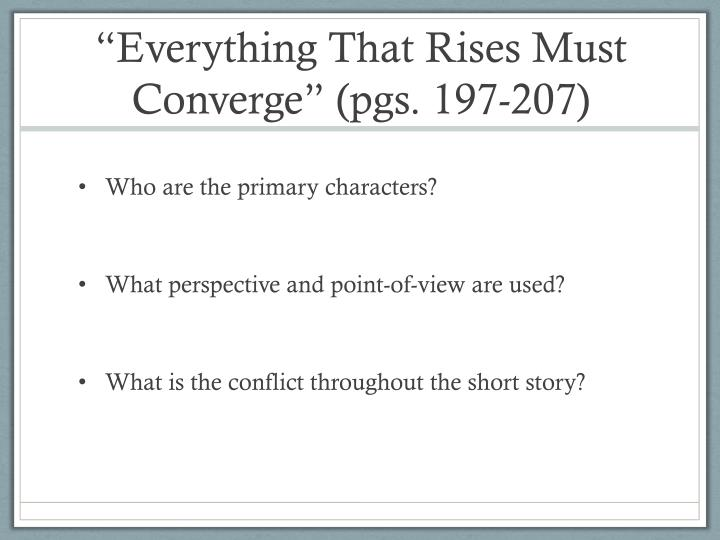 """Everything That Rises Must Converge"" (pgs. 197-207)"