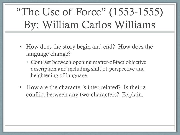 The use of force 1553 1555 by william carlos williams
