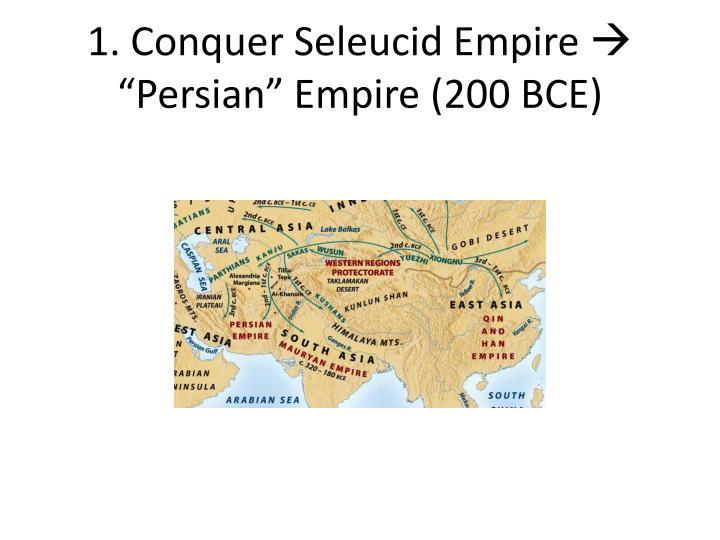 1. Conquer Seleucid Empire