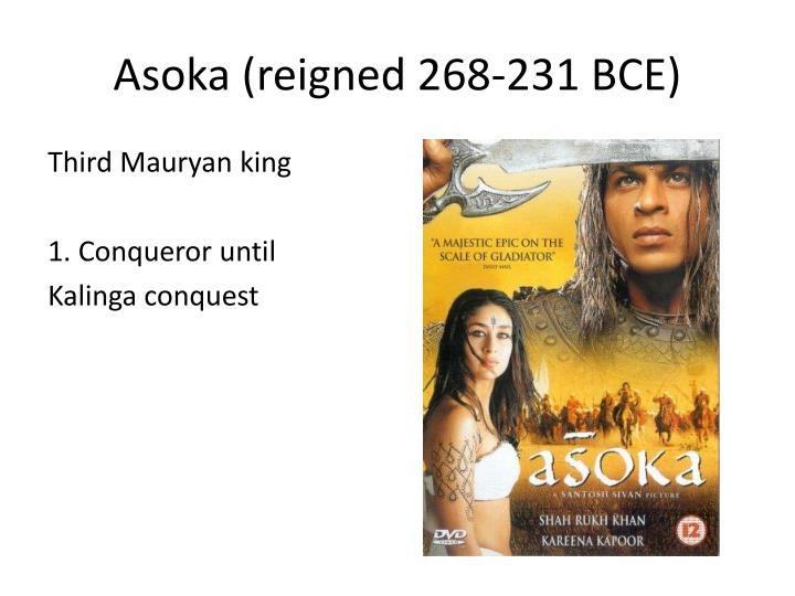 Asoka (reigned 268-231 BCE)