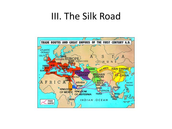 III. The Silk Road