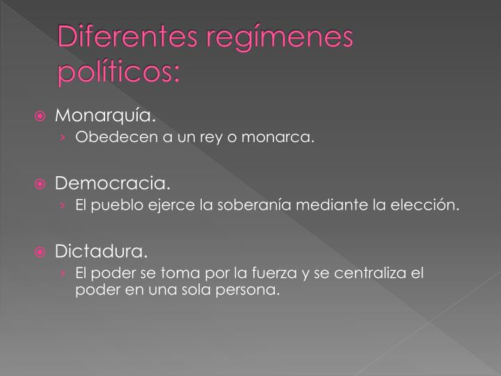 Diferentes regímenes políticos: