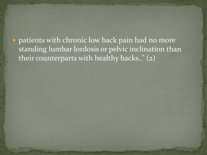 patients with chronic low back pain had no more standing lumbar