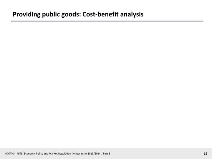 Providing public goods: Cost-benefit analysis